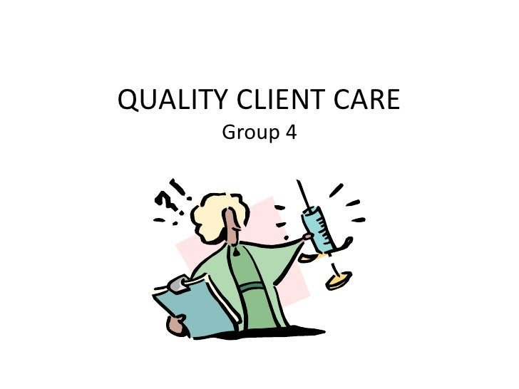 QUALITY CLIENT CAREGroup 4<br />