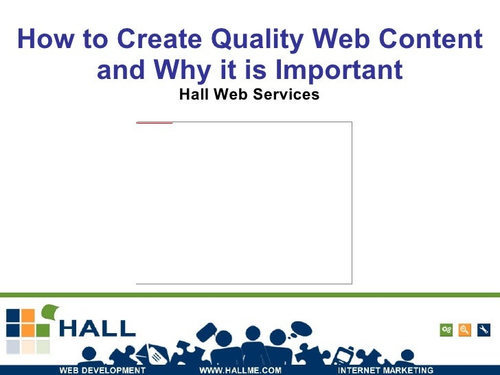 How to Create Quality Web Content and Why it is Important Hall Web Services