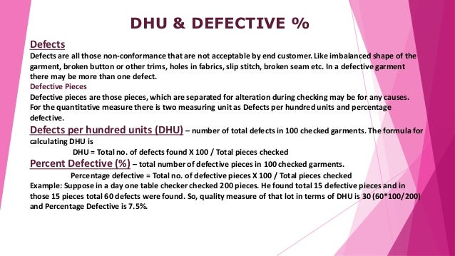 DHU & DEFECTIVE % Defects Defects are all those non-conformance that are not acceptable by end customer. Like imbalanced s...