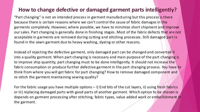 """How to change defective or damaged garment parts intelligently? """"Part changing"""" is not an intended process in garment manu..."""
