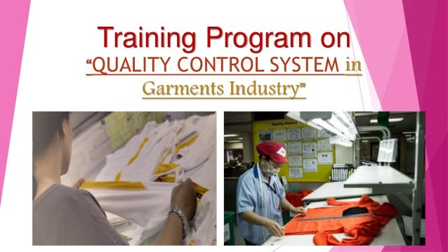 """Training Program on """"QUALITY CONTROL SYSTEM in Garments Industry"""""""