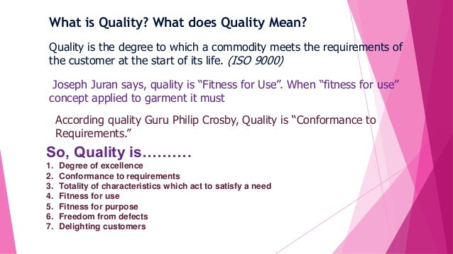 Quality is the degree to which a commodity meets the requirements of the customer at the start of its life. (ISO 9000) Wha...