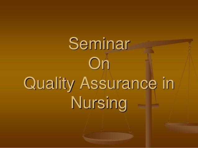 Seminar On Quality Assurance in Nursing