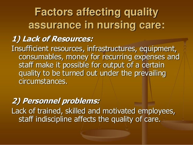 factors impacting on nursing care quality Nurse-patient ratios and safe staffing: 10 ways nurses can lead the change  by other health care personnel associated with nursing care  other factors .