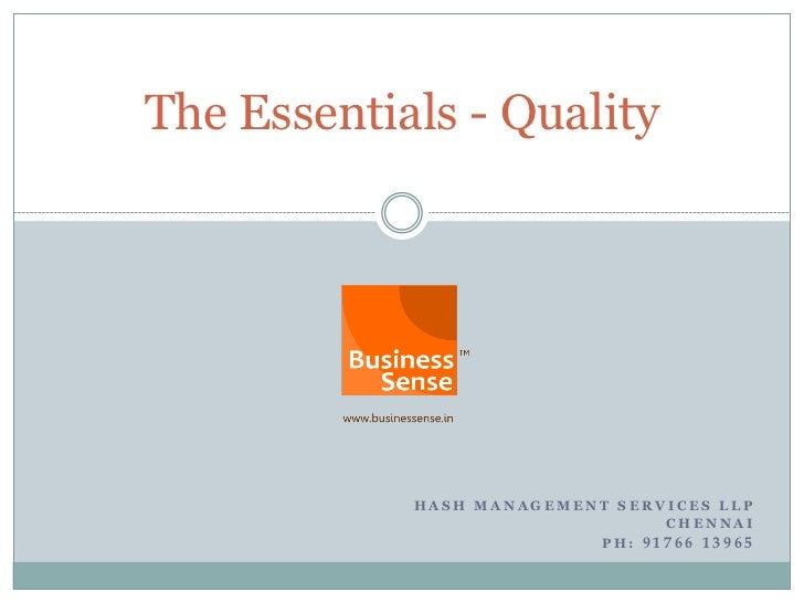 The Essentials - Quality            HASH MANAGEMENT SERVICES LLP                                CHENNAI                   ...
