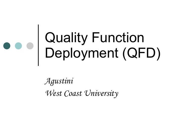 Quality Function Deployment (QFD) Agustini West Coast University