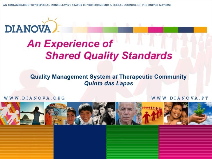 An Experience of  Shared Quality Standards Quality Management System a t  Therapeutic Community  Quinta das Lapas