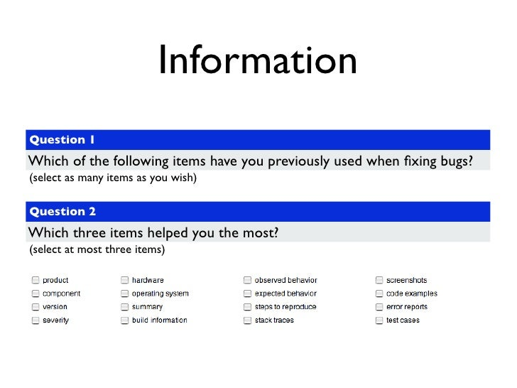 Information Question 1 Which of the following items have you previously used when fixing bugs? (select as many items as you...