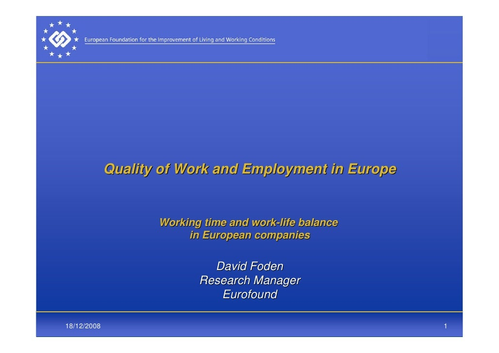 Quality of Work and Employment in Europe                       Working time and work-life balance                         ...