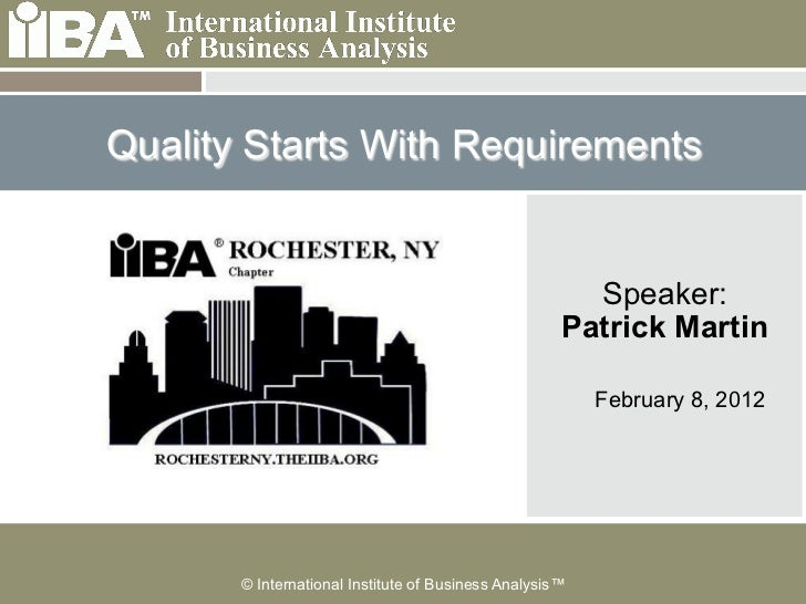 Quality Starts With Requirements                                                       Speaker:                           ...