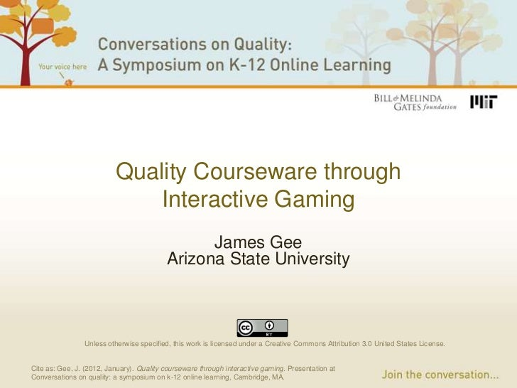 Quality Courseware through                              Interactive Gaming                                                ...