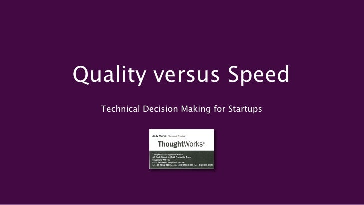 Quality versus Speed  Technical Decision Making for Startups