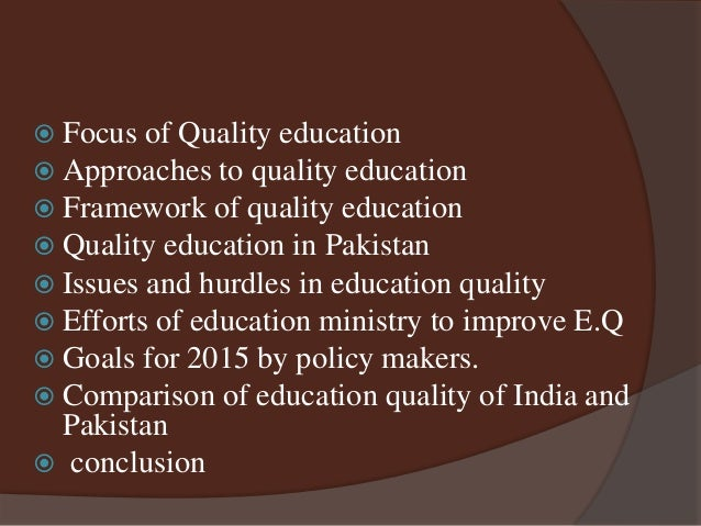 To Improve Education Focus On >> Quality Education