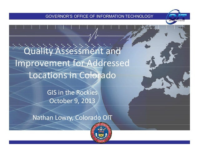GOVERNOR'S OFFICE OF INFORMATION TECHNOLOGY  Quality Assessment and  l d Improvement for Addressed  p Locations in Colorad...