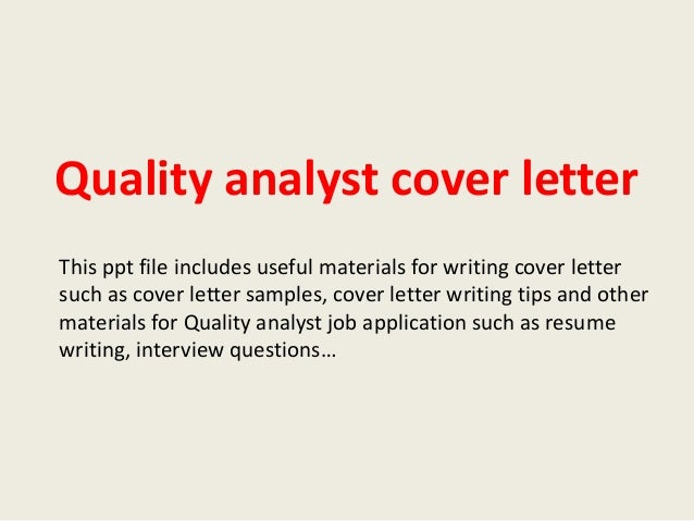 Quality Analyst Cover Letter This Ppt File Includes Useful Materials For  Writing Cover Letter Such As ...