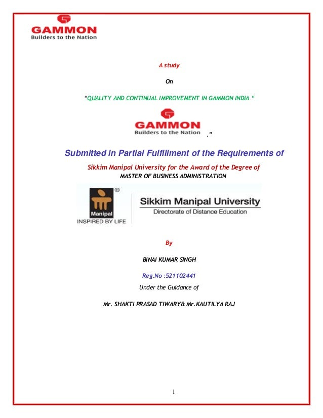"1  A study  On  ―QUALITY AND CONTINUAL IMPROVEMENT IN GAMMON INDIA ""  .""  Submitted in Partial Fulfillment of the Requirem..."