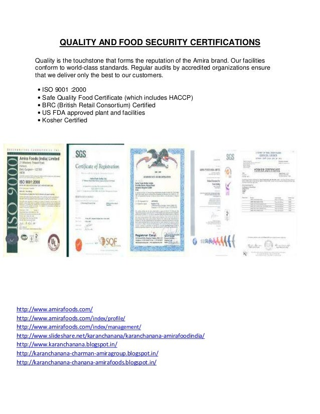 QUALITY AND FOOD SECURITY CERTIFICATIONS      Quality is the touchstone that forms the reputation of the Amira brand. Our ...