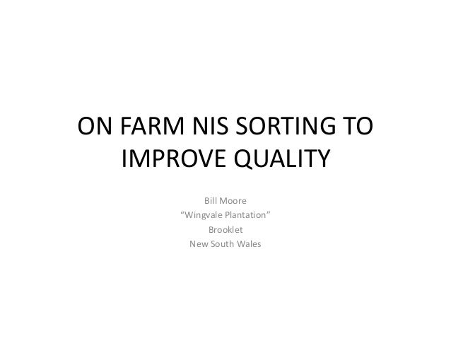 """ON FARM NIS SORTING TO   IMPROVE QUALITY            Bill Moore       """"Wingvale Plantation""""             Brooklet         Ne..."""