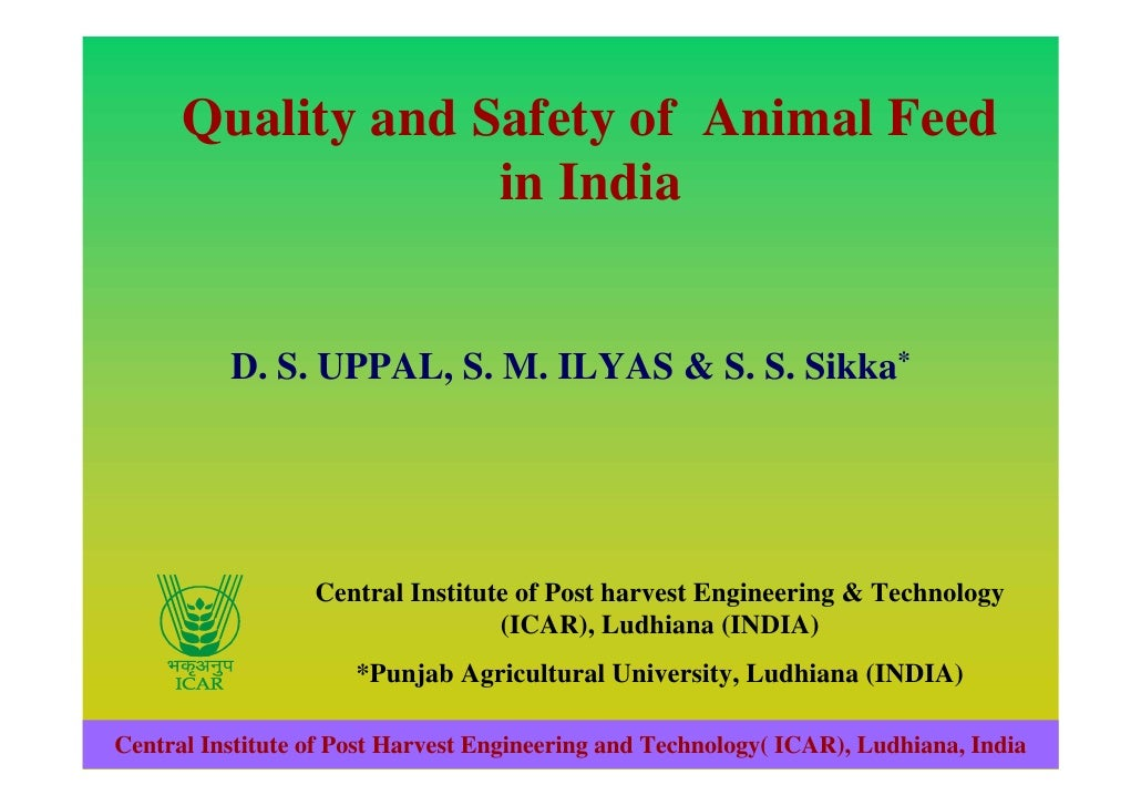 Quality and Safety of Animal Feed                   in India          D. S. UPPAL, S. M. ILYAS & S. S. Sikka*             ...