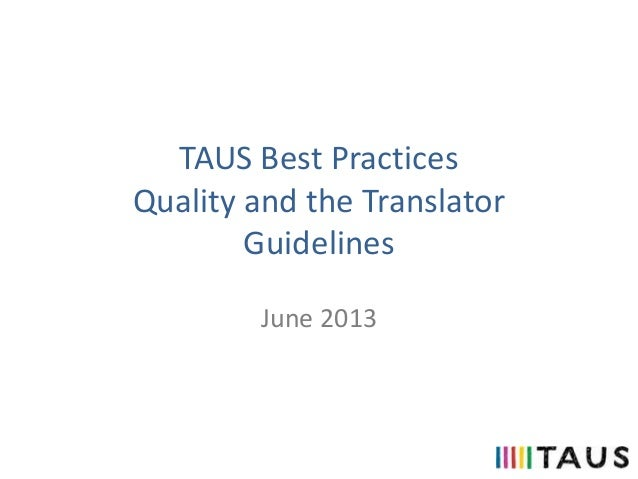 TAUS Best PracticesQuality and the TranslatorGuidelinesJune 2013