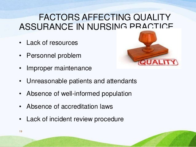 quality assurance in nursing Looking for online definition of quality assurance in the medical  programs of regular assessment of medical and nursing activities to evaluate the quality of.