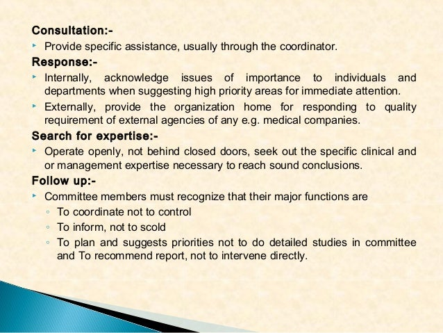 Consultation: Provide specific assistance, usually through the coordinator. Response: Internally, acknowledge issues of ...
