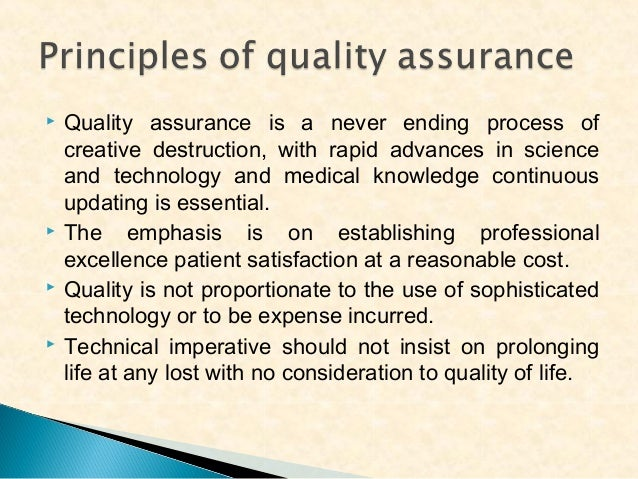         Quality assurance is a never ending process of creative destruction, with rapid advances in science and techno...