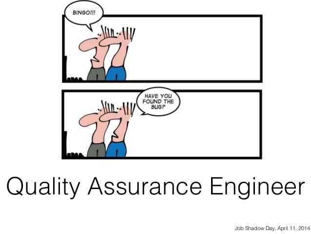 Quality Assurance Engineer Job Shadow Day, April 11, 2014