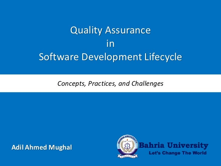 Quality Assurance                     in       Software Development Lifecycle            Concepts, Practices, and Challeng...
