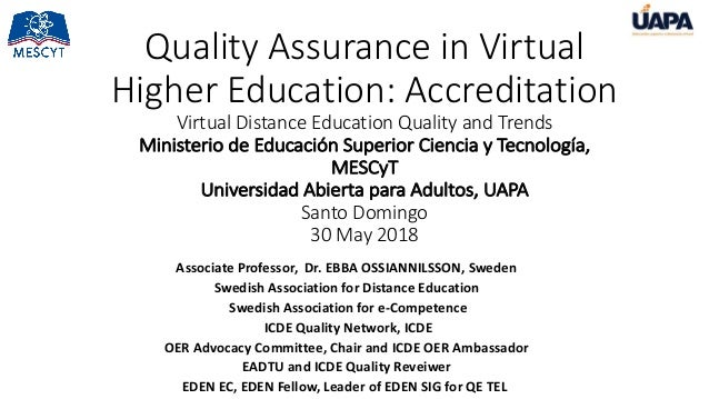 Quality Assurance in Virtual Higher Education: Accreditation Virtual Distance Education Quality and Trends Ministerio de E...