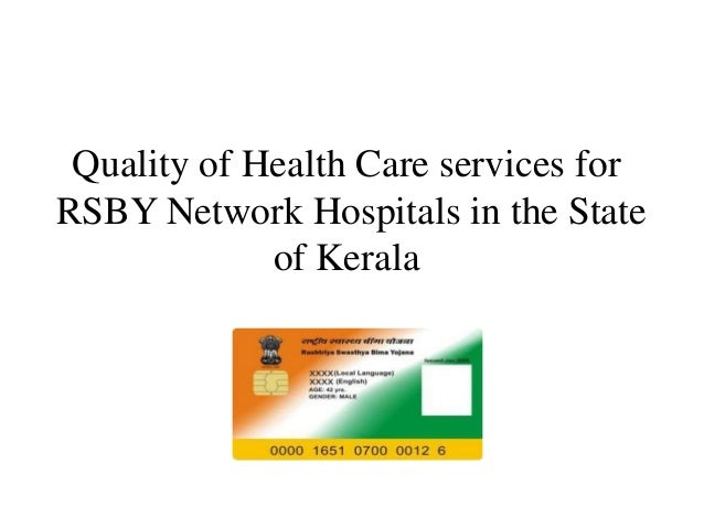 Quality of Health Care services for RSBY Network Hospitals in the State of Kerala