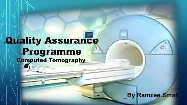 Ct Data Acquisition System : Quality assurance programme in computed tomography