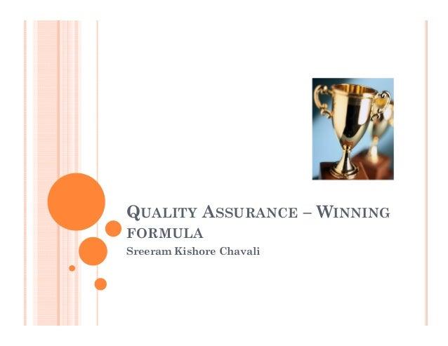 QUALITY ASSURANCE – WINNINGFORMULASreeram Kishore Chavali