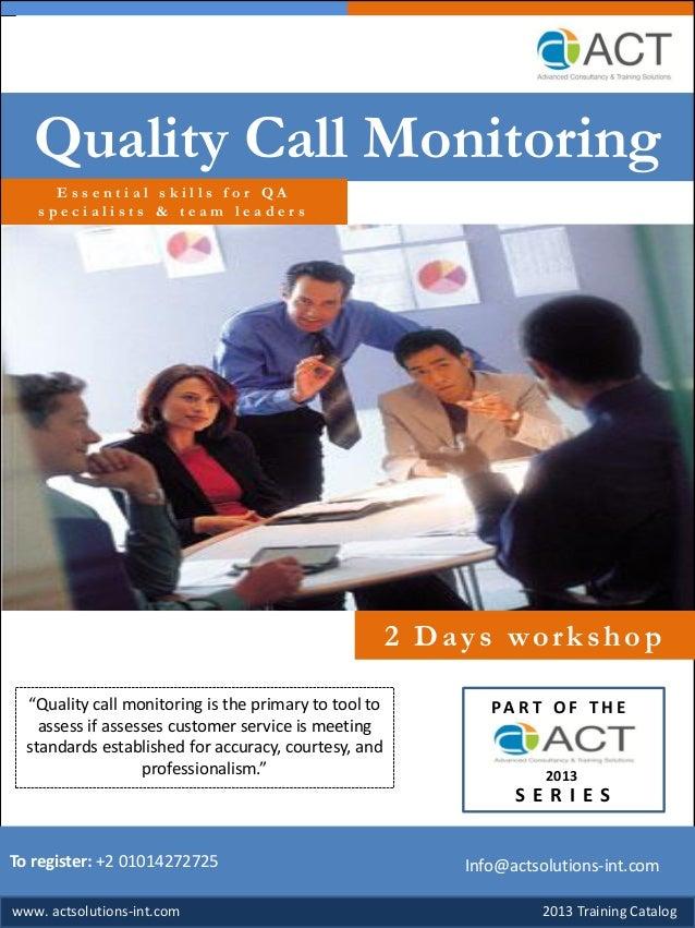 2013 Training Catalogwww.tsmart-consulting.comTo register: +2 01014272725Quality Call MonitoringE s s e n t i a l s k i l ...