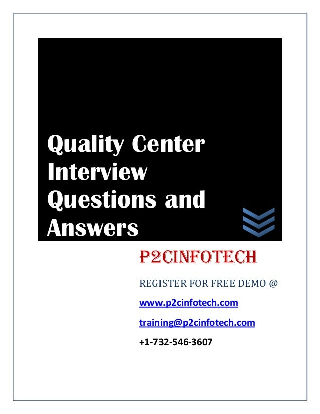 Quality Center Interview Questions and Answers P2CInfotech REGISTER FOR FREE DEMO @ www.p2cinfotech.com training@p2cinfote...