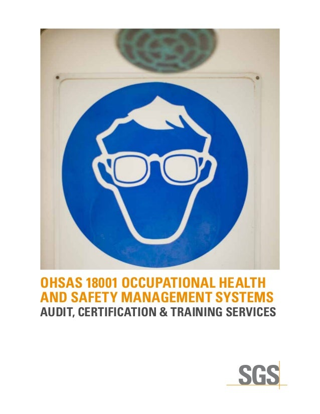 OHSAS 18001 OCCUPATIONAL HEALTHAND SAFETY MANAGEMENT SYSTEMSAUDIT, CERTIFICATION & TRAINING SERVICES