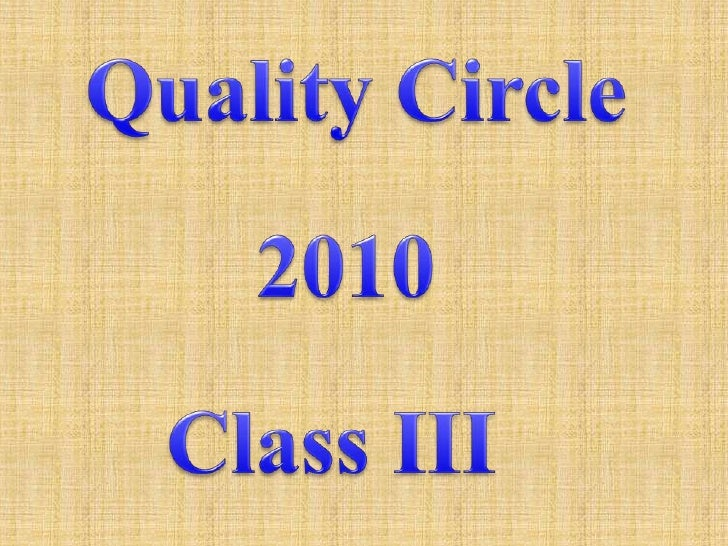 Quality Circle<br />2010<br />Class III<br />