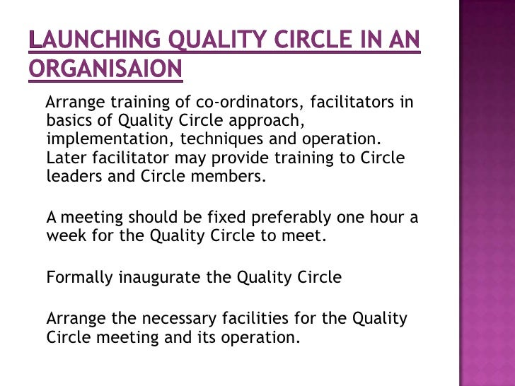 quality circle Quality circle as a method was developed & introduced in japan by dr kaoru  ishikawa who has gone into history as the father of quality circle.