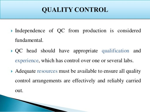 Adequate facilities, trained personnel and approved procedures must be available for sampling, inspecting and testing of s...