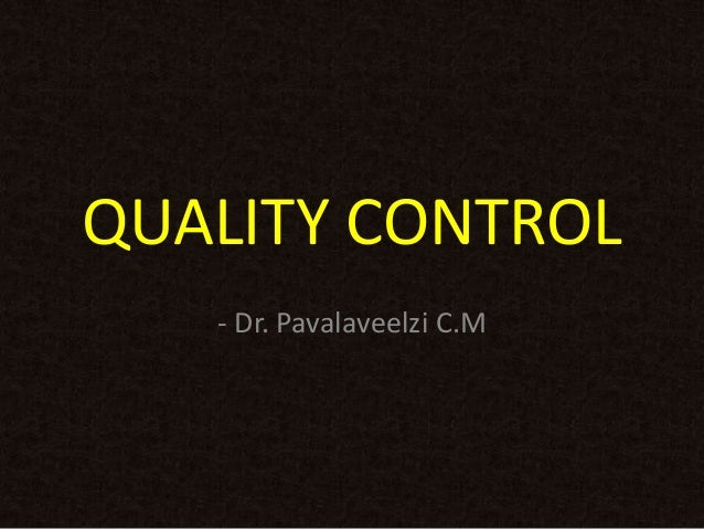 QUALITY CONTROL - Dr. Pavalaveelzi C.M