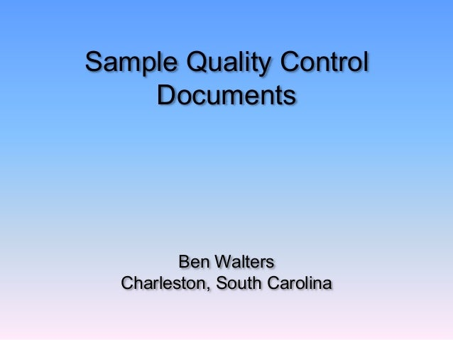 Sample Quality Control Documents Ben Walters Charleston, South Carolina