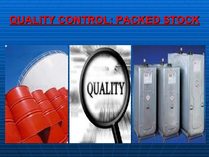 QUALITY CONTROL: PACKED STOCK