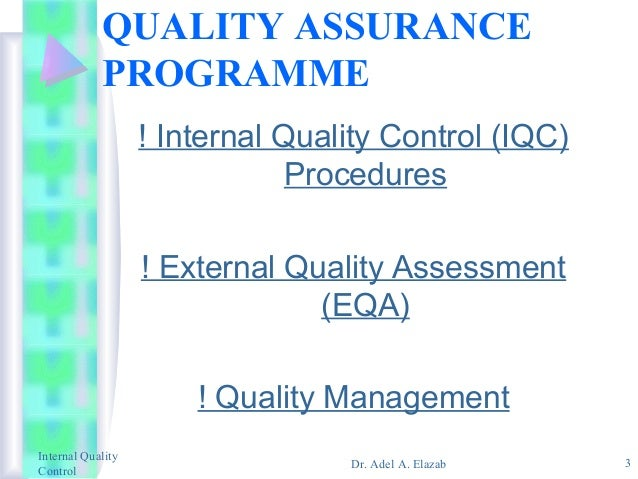 internal quality assurance Assessment: you will be assessed for this knowledge unit through a written question bank and a detailed professional discussion with your assessor.