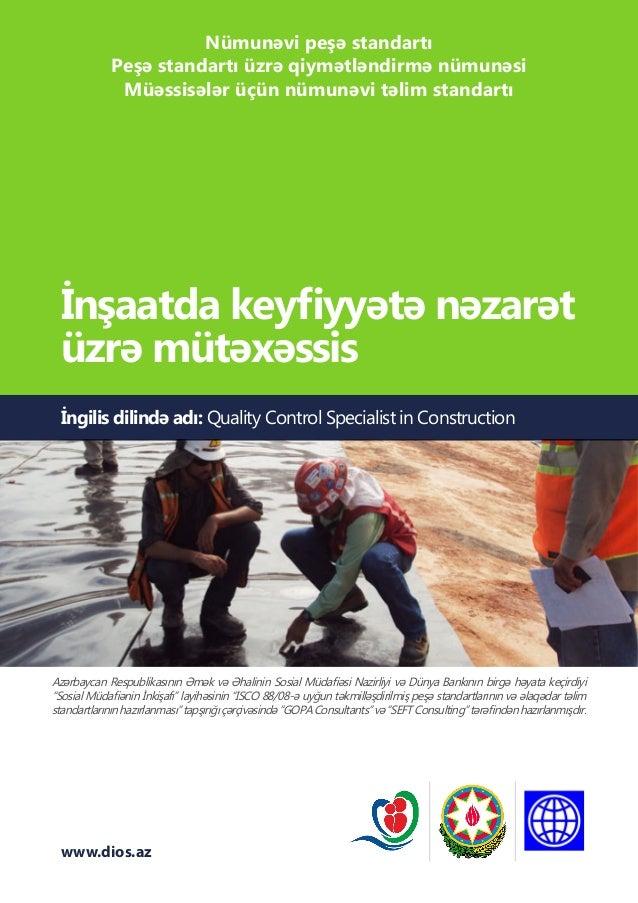 www.dios.az İngilis dilində adı: Quality Control Specialist in Construction İnşaatda keyfiyyətə nəzarət üzrə mütəxəssis Az...