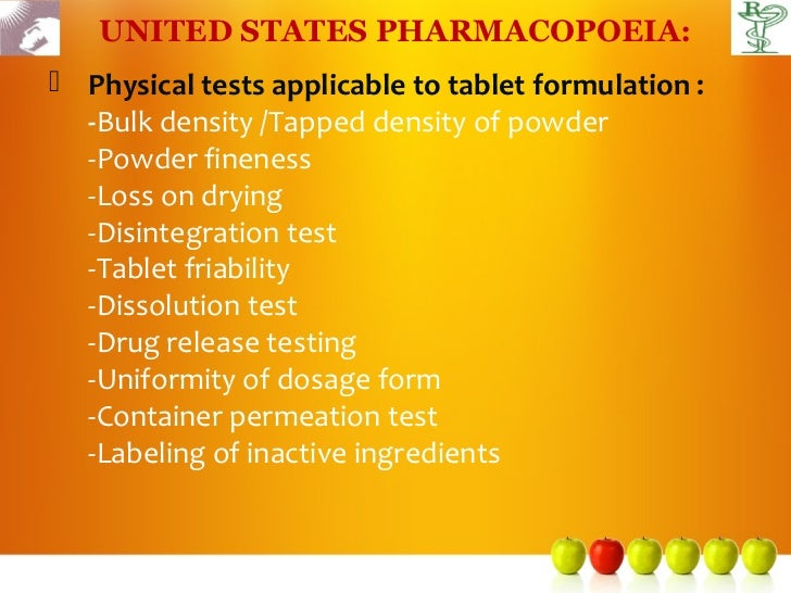 UNITED STATES PHARMACOPOEIA: Physical tests applicable to tablet formulation :  -Bulk density /Tapped density of powder  ...