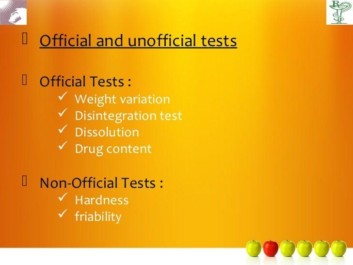  Official and unofficial tests Official Tests :        Weight variation        Disintegration test        Dissolution...