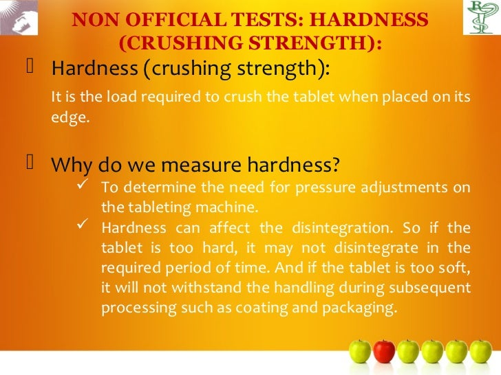 NON OFFICIAL TESTS: HARDNESS        (CRUSHING STRENGTH): Hardness (crushing strength):  It is the load required to crush ...