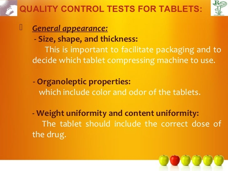 QUALITY CONTROL TESTS FOR TABLETS:   General appearance:    - Size, shape, and thickness:        This is important to fac...