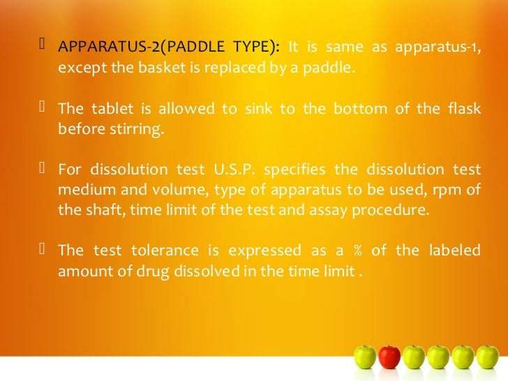  APPARATUS-2(PADDLE TYPE): It is same as apparatus-1,  except the basket is replaced by a paddle. The tablet is allowed ...