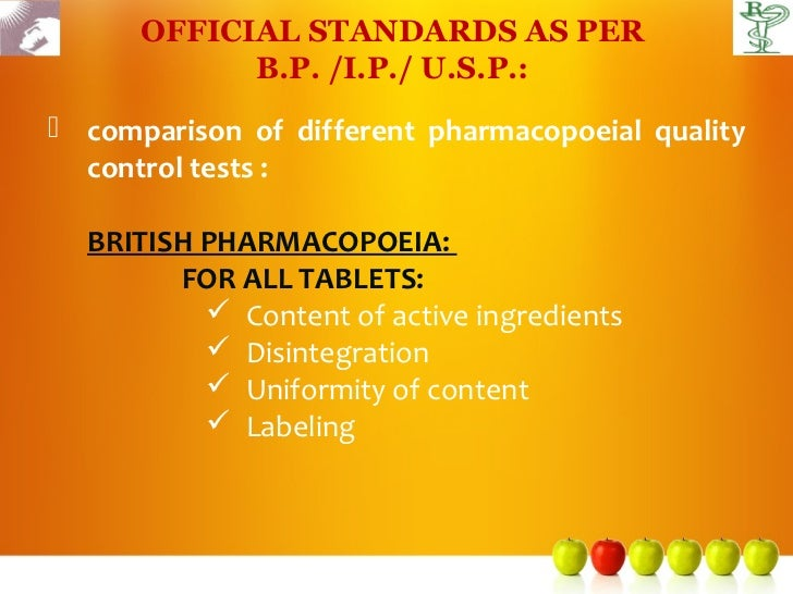 OFFICIAL STANDARDS AS PER            B.P. /I.P./ U.S.P.: comparison of different pharmacopoeial quality  control tests : ...